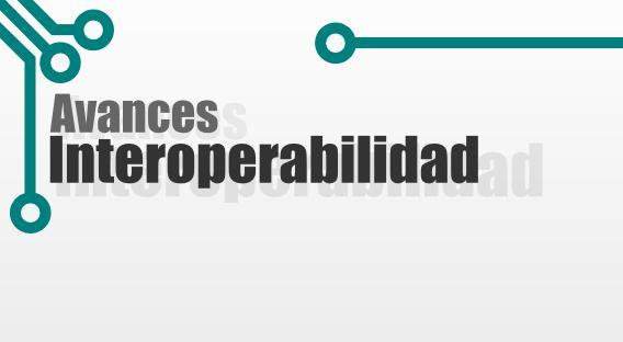 Avances de Interoperabilidad