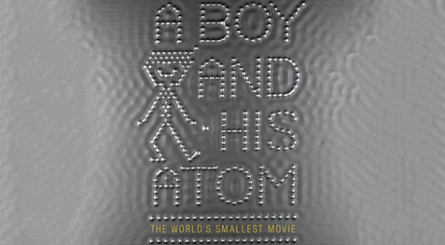 A Boy and His Atom The World's Smallest Movie